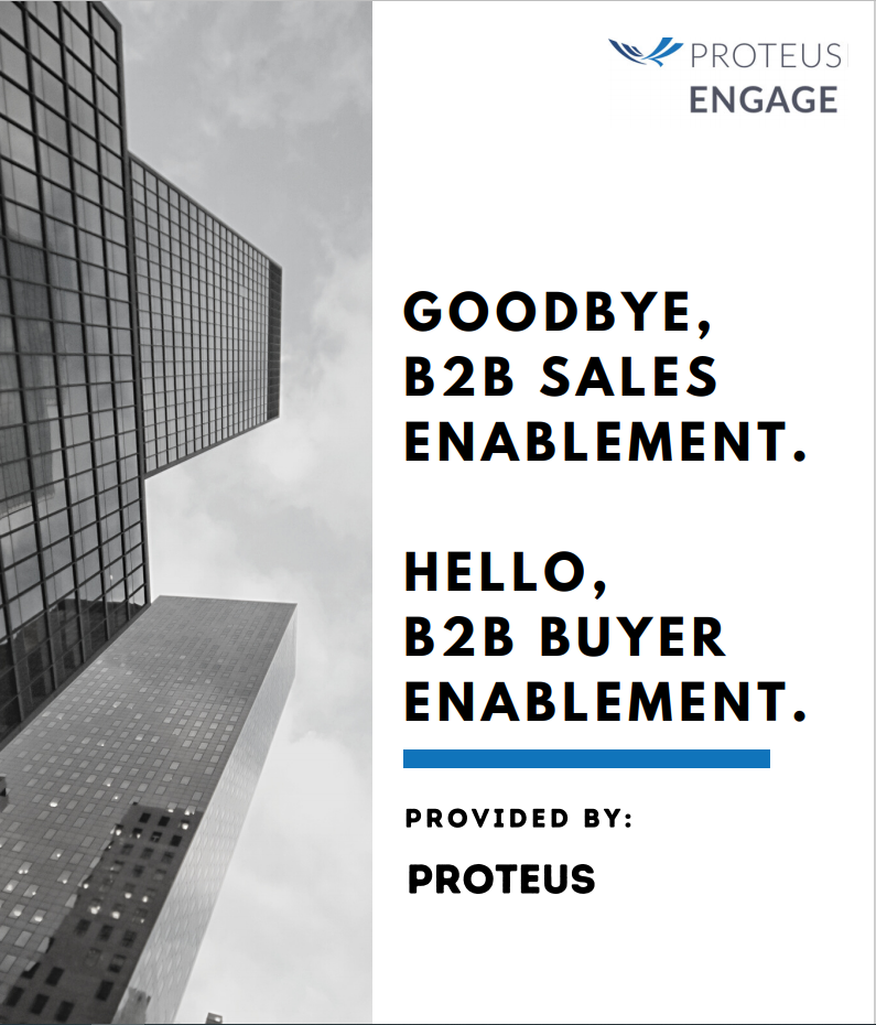 Image for Goodbye, B2B Sales Enablement...Hello, B2B Buyer Enablement